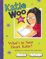 What's in Your Heart, Katie? : Writing in a Journal with Katie Woo - Fran Manushkin
