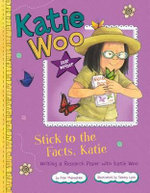 Stick to the Facts, Katie : Writing a Research Paper with Katie Woo - Fran Manushkin