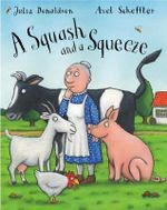 A Squash and a Squeeze : No More Signed Copies Available - Julia Donaldson