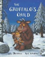 The Gruffalo's Child : Signed Copies Available!* - Julia Donaldson