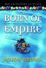 Born of Empire : The Insider's Guide to Personal Investment Success - Simon Brown