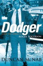 The Dodger : Inside the World of Roger Rogerson - Duncan McNab