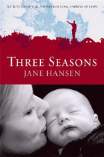 Three Seasons : An Autumn of War, A Winter of Loss, A Spring of Hope - Jane Hansen