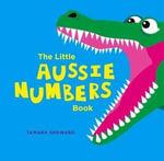 The Little Aussie Numbers Book - Tamara Sheward