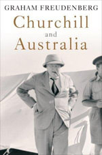 Churchill and Australia - Graham Freudenberg