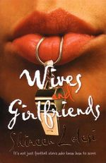 Wives and Girlfriends - Shireen Lolesi