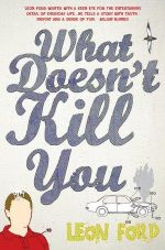 What Doesn't Kill You - Leon Ford