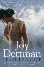 Pearl in a Cage - Joy Dettman