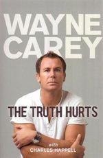 The Truth Hurts - Wayne Carey