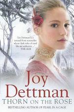Woody Creek : Thorn On The Rose - Joy Dettman
