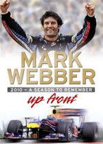 Up Front : 2010 - A Season to Remember - Mark Webber