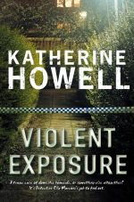 Violent Exposure : A Detective Ella Marconi Novel - Katherine Howell