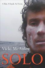 Solo :  A Man, A Kayak, An Ocean - Vicki McAuley