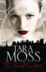 The Blood Countess : Pandora English Series : Book 1 - Tara Moss