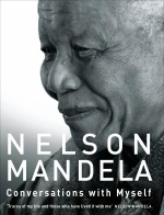 Nelson Mandela : Conversations With Myself - Nelson Mandela