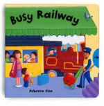 Busy Books : Busy Railway - Rebecca Finn