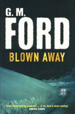 Blown Away - G. M. Ford