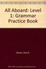 All Aboard: Level 1 : Grammar Practice Book - Paul A. Davies