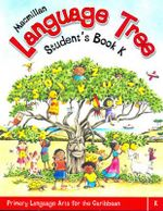 Macmillan Language Tree: Primary Language Arts for the Caribbean : Student's Book K (Ages 4-5) - Leonie Bennett