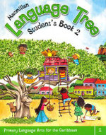 Macmillan Language Tree: Primary Language Arts for the Caribbean : Student's Book 2 (Ages 6-7) - Leonie Bennett