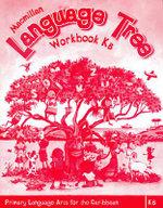 Macmillan Language Tree: Primary Language Arts for the Caribbean : Kindergarten B Workbook (Ages 4-5) - Leonie Bennett