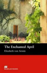 The Enchanted April : Intermediate - Elizabeth von Arnim