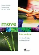 Move Intermediate : Coursebook with CD-ROM - Angela Holman
