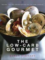 The Low-Carb Gourmet - Karen Barnaby