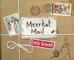Meerkat Mail - Emily Gravett