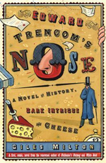 Edward Trencom's Nose : A Novel of History, Dark Intrigue and Cheese - Giles Milton