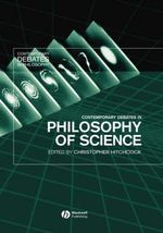 Contemporary Debates in Philosophy of Science : Contemporary Debates in Philosophy