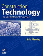 Construction Technology : An Illustrated Introduction - Eric Fleming