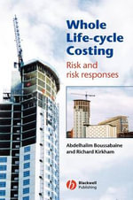 Whole Life-cycle Costing : Risk and Risk Responses - Abdelhalim Boussabaine