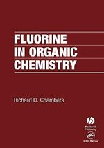 Fluorine in Organic Chemistry - Richard D. Chambers
