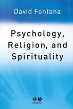 Psychology, Religion and Spirituality - David Fontana