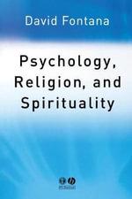 Psychology, Religion and Spirituality - David Fontana