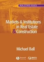 Markets and Institutions in Real Estate and Construction : Real Estate Issues - Professor Michael Ball
