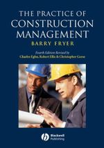 The Practise of Construction Management : People and Business Performance - Barry Fryer