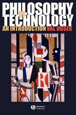 Philosophy of Technology : An Introduction - Val Dusek