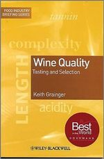 Wine Quality : Tasting and Selection - Keith Grainger