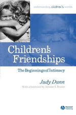 Children's Friendships : The Beginnings of Intimacy - Judy Dunn