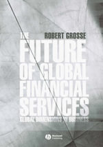 The Future of Global Financial Services - Robert E. Grosse