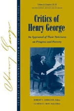 Critics of Henry George : An Appraisal of Their Strictures on Progress and Poverty