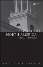 Baptists in North America : An Historical Perspective - William H. Brackney