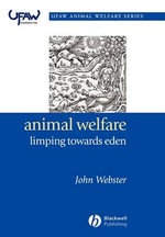 Animal Welfare : Limping Towards Eden - John Webster