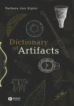 Dictionary of Artifacts - Barbara Ann Kipfer