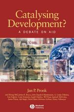 Catalysing Development? : A Debate on Aid - Jan P. Pronk