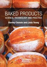 Baked Products : Science, Technology and Practice - S. P. Cauvain