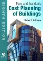 Ferry and Brandon's Cost Planning of Buildings : 8th Edition - Richard Kirkham