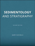 Sedimentology and Stratigraphy : 2nd Edition - Gary Nichols